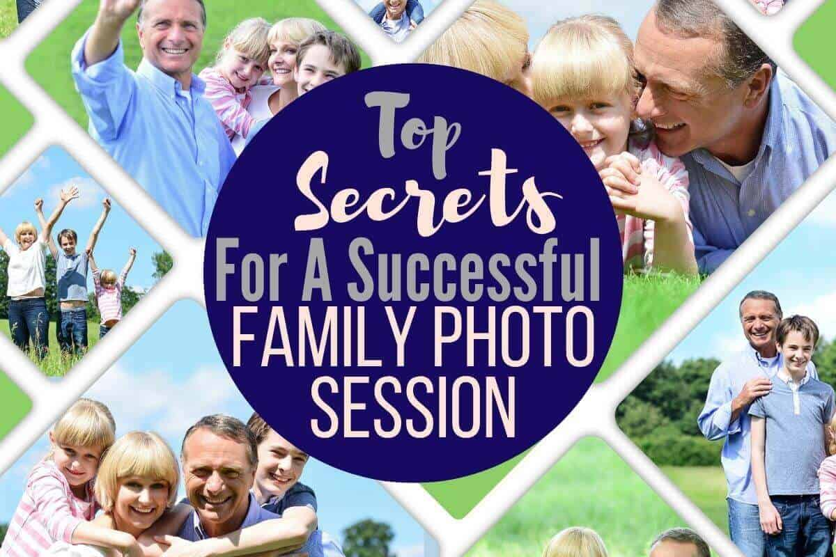 """collage of multiple family photos from a photography session with a title of """"Top Secrets For A Successful Family Photo Shoot"""""""