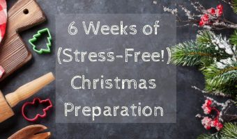 """Christmas baking supplies and holly and fir branches with a title of """"6 Weeks of (Stress-Free!) Christmas Planning"""""""