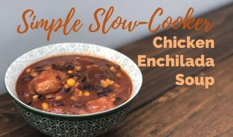 "Slow cooker for cooker chicken enchilada soup in a bowl with caption ""simple slow cooker chicken enchilada soup"""