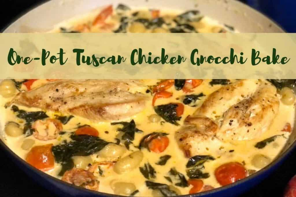 """One-Pot Chicken Gnocchi Bake out of oven with a big banner on it that says """"One-Pot Tuscan Chicken Gnocchi Bake"""""""