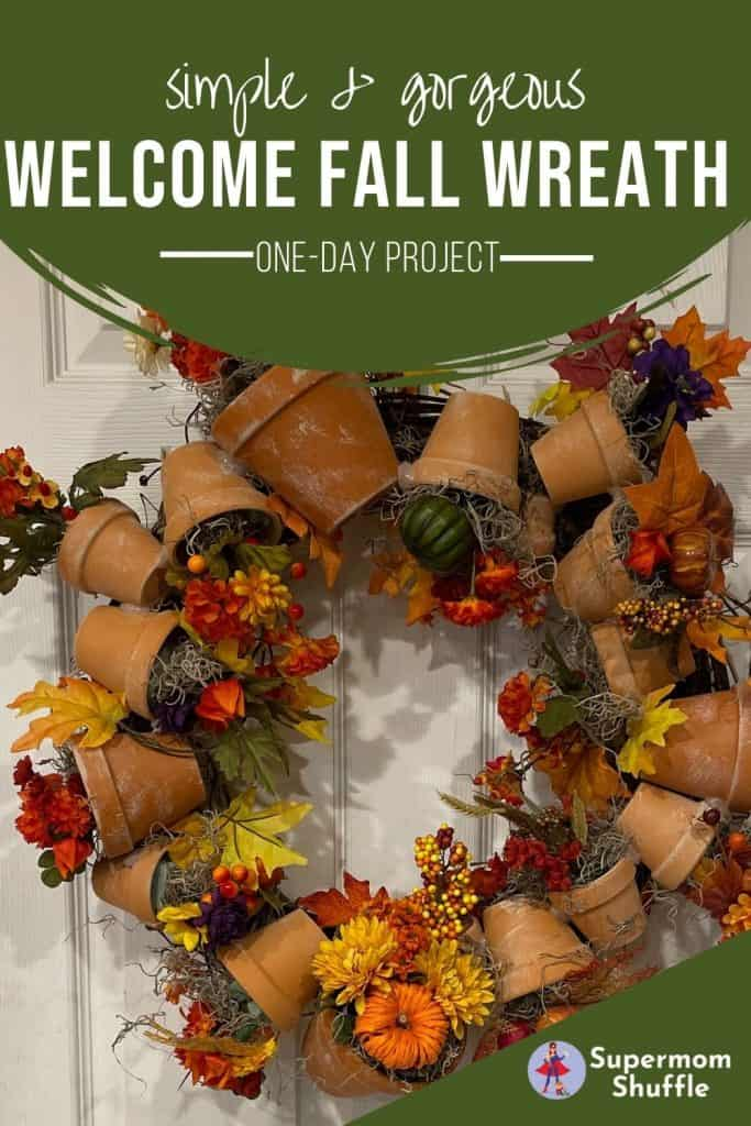 """Completed DIY Fall Terracotta Wreath with a label of """"Simple and Gorgeous Welcome Fall Wreath"""""""